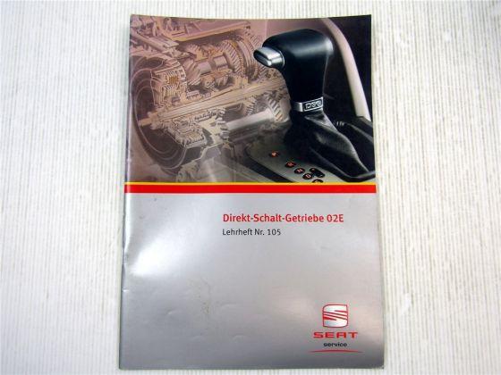 Lehrheft Nr. 105 Seat DSG Direkt Schaltgetriebe 02E 2004 Seat Leon