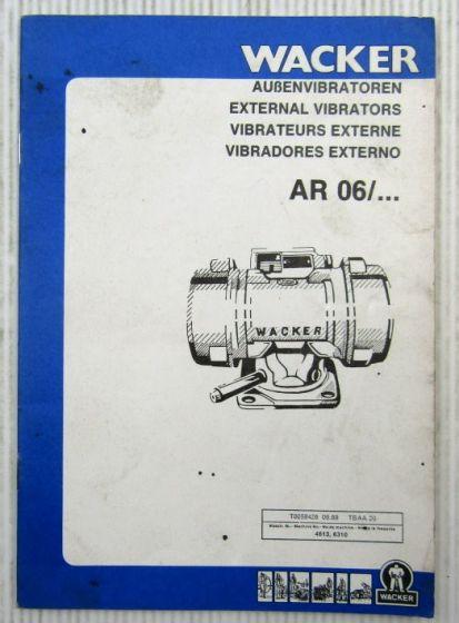 Wacker AR06/ Außenvibratoren Pieces Rechange Ersatzteilliste Parts List 1989