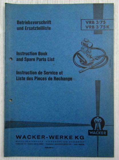 Wacker VRB3/75 VRB3/75K Volksrüttler Bedienungsanleitung Ersatzteilliste 04/1970