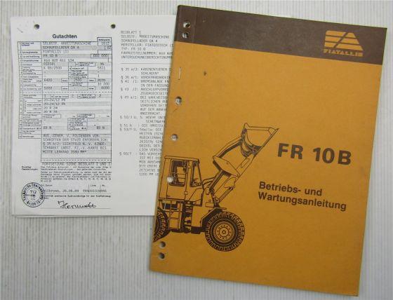 Fiat-Allis Fiatallis FR10 B Radlader Bedienung Betriebsanleitung + TÜV Gutachten