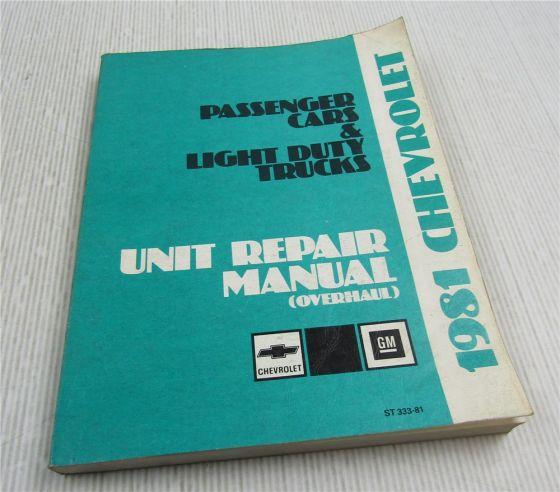 Chevrolet Light Duty Trucks & Cars Unit Repair Manual 1981 Overhaul