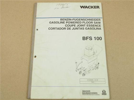 Wacker BFS100 Benzin Fugenschneider Bedienungsanleitung Ersatzteilliste 1994