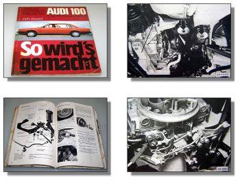 Audi 100 C2, Avant Instandhaltung So wirds gemacht 1979