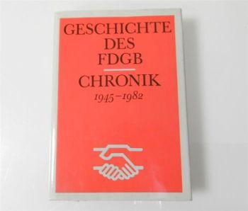 Geschichte des FDGB Chronik 1945-1982 DDR