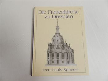 Frauenkirche Dresden Geschichte ihrer Entstehung Jean Louis Spon