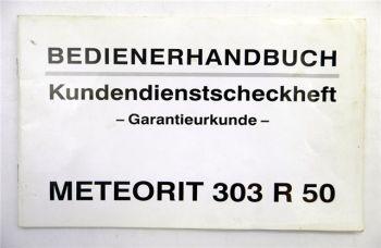 Meteorit 303 R50 Bedienerhandbuch Kundendienstscheckheft Garanti