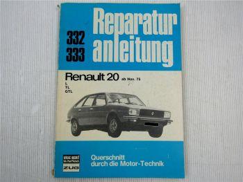 Renault 20 L TL GTL ab Nov. 1975 Reparaturanleitung Werkstatthandbuch