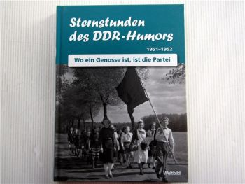 Sternstunden des DDR Humors 1951 - 1952 Wo ein Genosse ist, ist die Partei