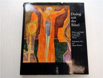 Dialog mit der Bibel Malerei und Grafik aus der DDR zu biblischen Themen 1984