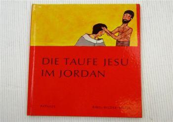 Die Taufe Jesu im Jordan Bibel-Bilder-Buch Kinderbuch von Cocagnac Patmos Verlag
