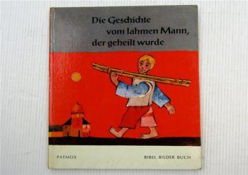 Die Geschichte vom lahmen Mann, der geheilt wurde von Cocagnac Patmos Verlag