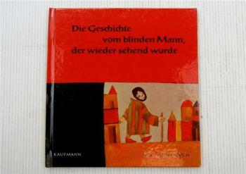 Die Geschichte vom blinden Mann, der wieder sehend wurde Kinderbuch Bibel