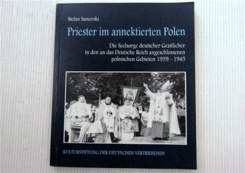 Priester im annektierten Polen von Stefan Samerski polnische Gebiete 1939-1945