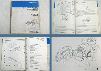 Wacker BTS 13 FBTS Trennschneidemaschine Bedienung & Ersatzteile 09/1993