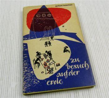 Zu Besuch auf der Erde  v G. Branstner 1961 Mitteldeutscher Verlag Halle / S