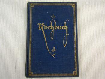 Ein neues Kochbuch der praktischen Hausfrau gewidmet von Heinrich Mester 1926