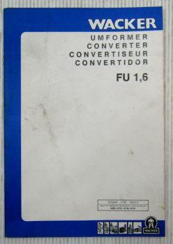 Wacker FU1,6 Umformer Betriebsvorschrift Ersatzteilliste Parts List 12/1988