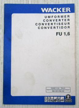 Wacker FU1,6 Umformer Betriebsvorschrift Ersatzteilliste Parts List 01/1990