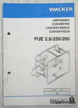 Wacker FUE2,6/250/200 Umformer Betriebsvorschrift + Ersatzteilliste 08/1991