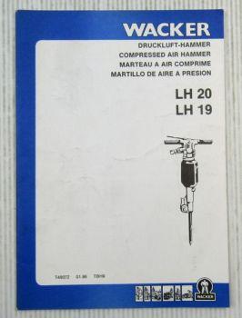 Wacker LH19 LH20 Drucklufthammer Bedienungsanleitung Ersatzteilliste 01/1986