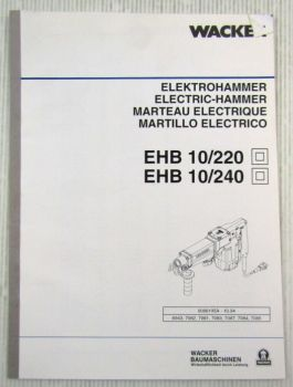 Wacker EHB10/220 10/240 Elektrohammer Bedienungsanleitung Ersatzteilliste 1994