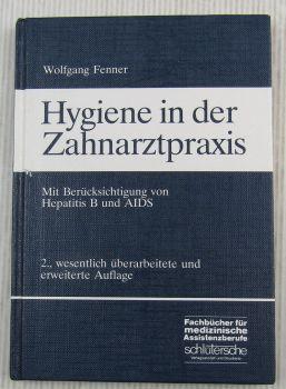 Hygiene in der Zahnmedizin von W. Fenner Fachbuch für Zahnarzthelfer 1990