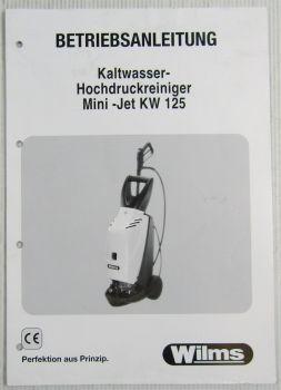 Wilms Mini-Jet KW 125 Hochdruckreiniger Betriebsanleitung Ersatzteilliste