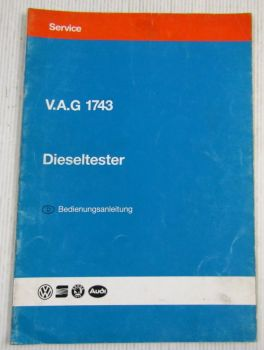 VW Audi Seat Skoda V.A.G 1743 Dieseltester Bedienungsanleitung 1993
