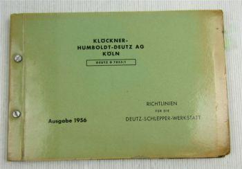 Deutz 11 PS - 60 PS Schlepper Handbuch Richtlinien für die Werkstatt 1956