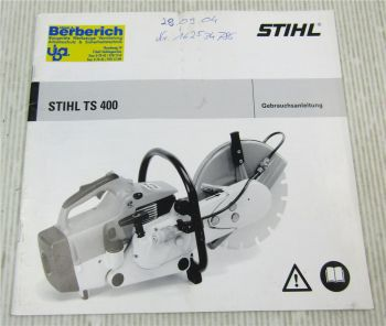 Stihl TS400 Trennschleifgerät Betriebsanleitung Bedienungsanleitung 2004