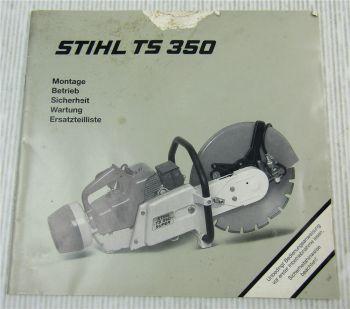Stihl TS350 S Super Trennschleifer Betriebsanleitung Ersatzteilliste 1994