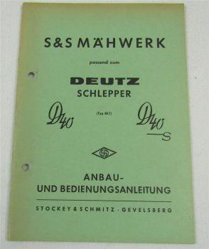 S&S Mähwerk zum Deutz D40 D40S Typ 40.1 Schlepper Anbau Bedienungsanleitung