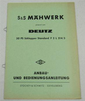 S&S Mähwerk Deutz 30PS Schlepper Standard F2L514/3 Anbau Bedienungsanleitung