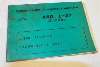 Aro L-27 Dieselmotor Technisches Handbuch Bedienungsanleitung Libro Tecnico 1983