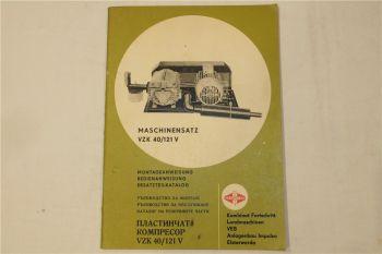 Fortschritt Maschinensatz VZK 40/121 V Montage Bedienungsanleitung Ersatzteillis