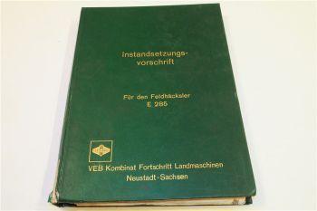 Fortschritt E285 Feldhäcksler Instandsetzungsvorschrift Werkstatthandbuch 1974