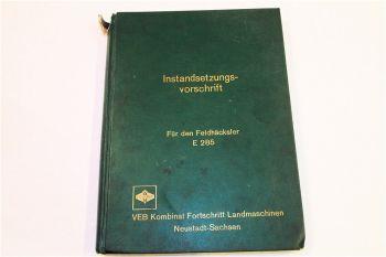Fortschritt E285 Feldhäcksler Instandsetzung Reparatur Werkstatthandbuch 1974