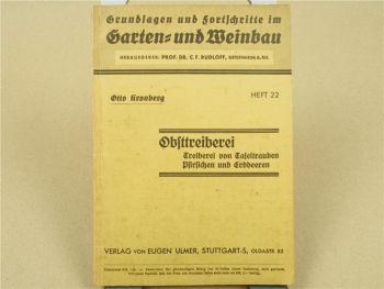 Grundlagen Fortschritte Garten- und Weinbau OBSTTREIBEREI von O. Kronberg 1936