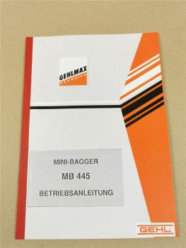 Gehl Gehlmax MB445 Minibagger Bedienungsanleitung Betriebsanleitung