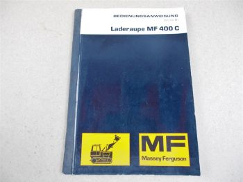 Massey Ferguson MF 400C Laderaupe Betriebsanleitung Bedienung Wartung 8/1977
