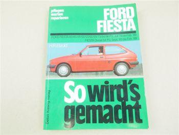 Ford Fiesta Reparaturhandbuch 7/76-2/89 und diesel 9/85-2/89 So wirds gemacht
