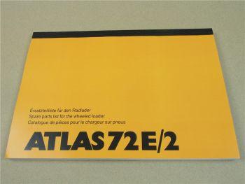 Atlas 72E/2 Radlader Ersatzteilliste Spare Parts List Catalogue de Pieces