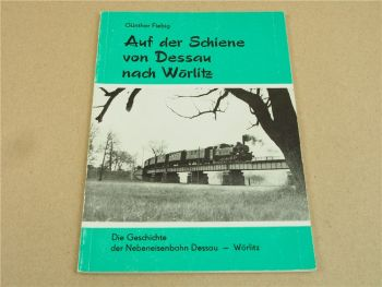 Auf der Schiene von Dessau nach Wörlitz von Günther Fiebig Geschichte 1982