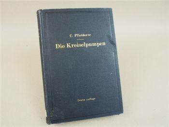 Die Kreiselpumpen von C. Pfleiderer Verlag Julius Springer Berlin 1932