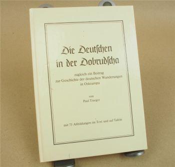 Die Deutschen in der Dobrudscha - Geschichte der deutschen Wanderungen Osteuropa