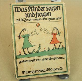 Was Kinder sagen und fragen gesammelt von einer Großmama München R.Piper ca 1910