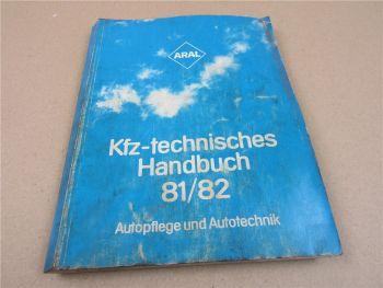 Aral - Kfz technisches Handbuch 81/82 Autopflege und Autotechnik